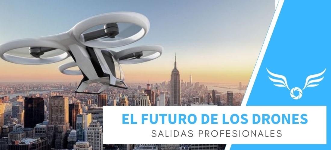El futuro de los Drones. Salidas profesionales