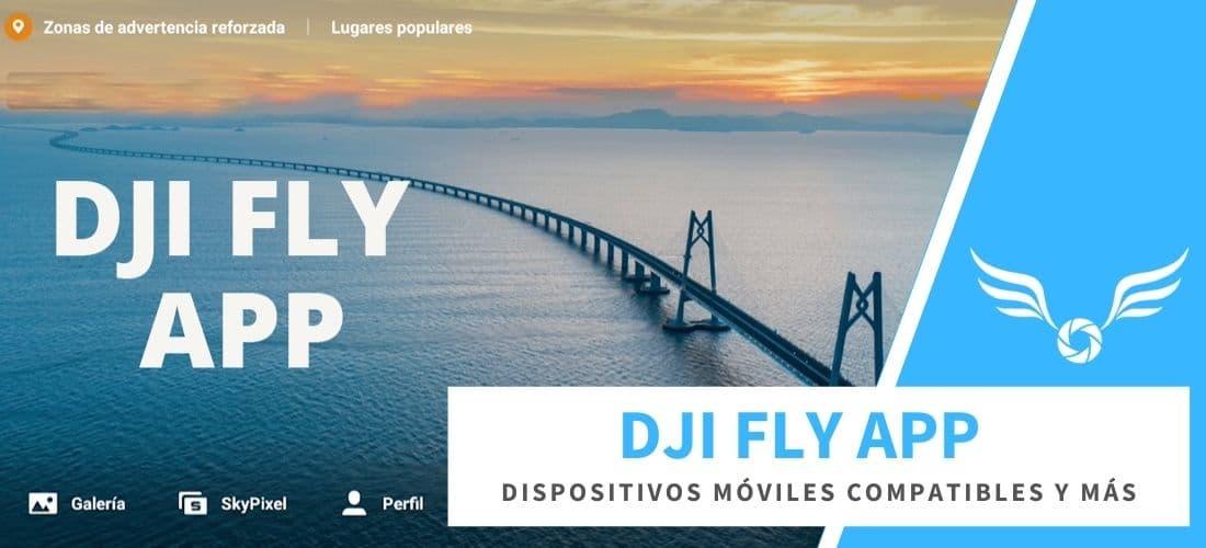 DJI FLY APP y móviles compatibles